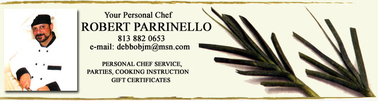 Tampa Personal Chef Service Offered By Personal Chef  Robert Parrinello